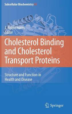 Cholesterol Binding and Cholesterol Transport Proteins: by J. Robin Harris