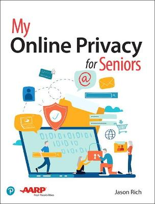 My Online Privacy for Seniors by Jason Rich