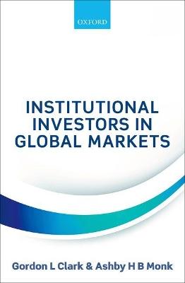 Institutional Investors in Global Markets by Gordon L. Clark