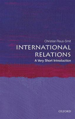 International Relations: A Very Short Introduction by Christian Reus-Smit
