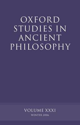 Oxford Studies in Ancient Philosophy XXXI by David Sedley