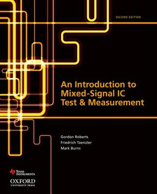 An Introduction to Mixed-Signal IC Test and Measurement by Gordon Roberts