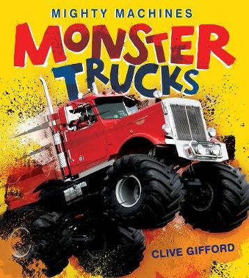 Monster Trucks by Clive Gifford
