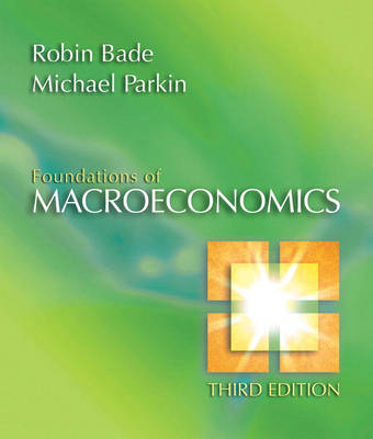 Foundations of Macroeconomics, Books a la Carte plus MyEconLab in CourseCompass plus eBook Student Access Kit by Robin Bade