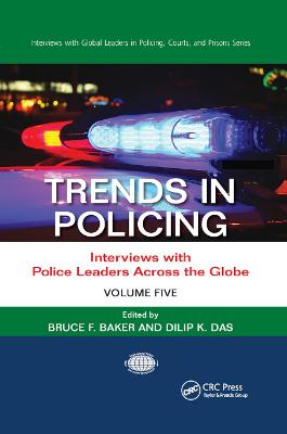 Trends in Policing: Interviews with Police Leaders Across the Globe, Volume Five by Bruce F. Baker