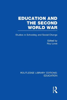 Education and the Second World War  Vol. 16 by Roy Lowe