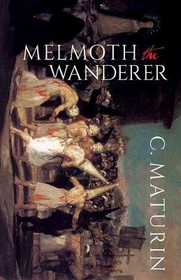 Melmoth The Wanderer by Charles Maturin