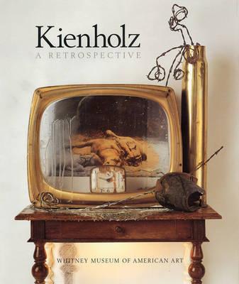 Kienholz: A Retrospective by Walter Hopps