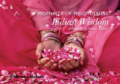 Moments of Mindfulness: Indian Wisdom by Danielle Follmi
