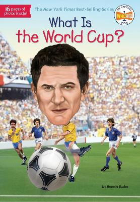 What Is the World Cup? by Bonnie Bader