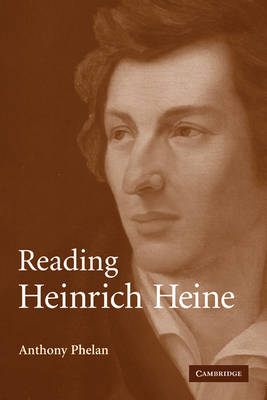 Reading Heinrich Heine by Anthony Phelan