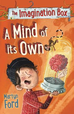 The Imagination Box: A Mind of its Own by Martyn Ford