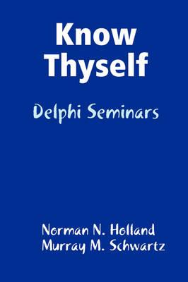 Know Thyself: Delphi Seminars by Norman N. Holland