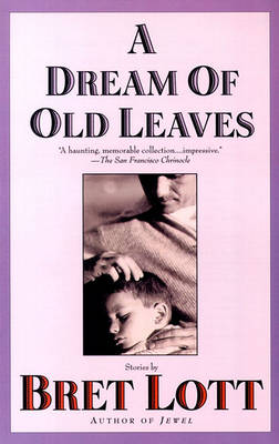 Dream of Old Leaves by Bret Lott