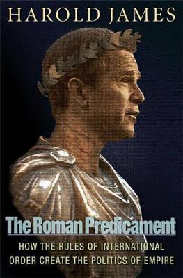 Roman Predicament by Dr. Harold James