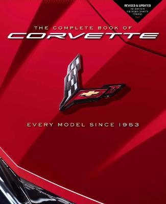 The Complete Book of Corvette: Every Model Since 1953 - Revised & Updated Includes New Mid-Engine Corvette Stingray by Mike Mueller