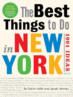 The Best Things to Do in New York: 1001 Ideas, The: 3rd Edition by Caitlin Leffel