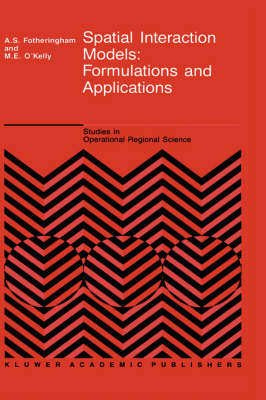 Spatial Interaction Models:Formulations and Applications by A. Stewart Fotheringham