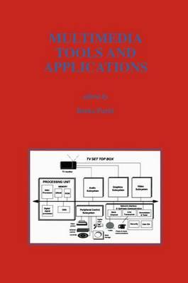 Multimedia Tools and Applications by Borko Furht