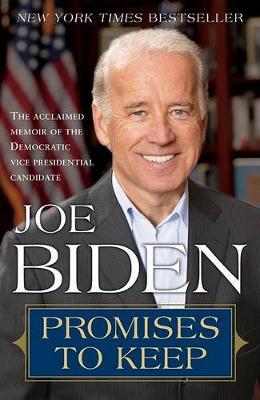 Promises to Keep by Joe Biden