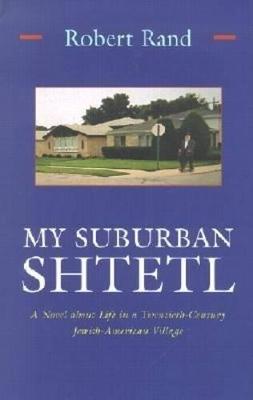My Suburban Shtetl by Robert Rand