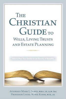 The Christian Guide to Wills, Living Trusts and Estate Planning #1 by Lynne Marie Kohm