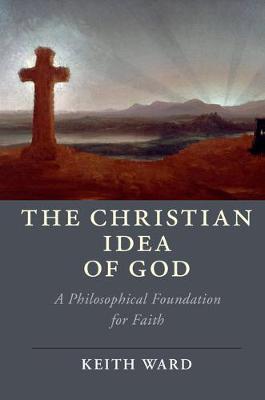 Christian Idea of God by Keith Ward