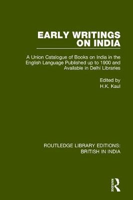 Early Writings on India by H.K. Kaul