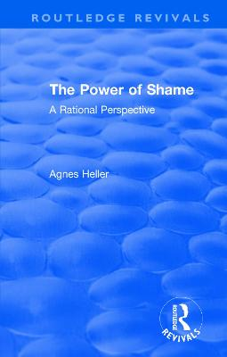 : The Power of Shame (1985): A Rational Perspective by Agnes Heller
