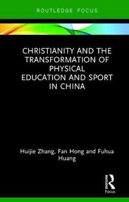 Christianity and the Transformation of Physical Education and Sport in China book