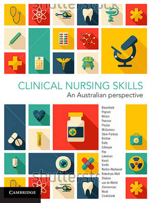 Clinical Nursing Skills: An Australian Perspective by Jacqueline Bloomfield