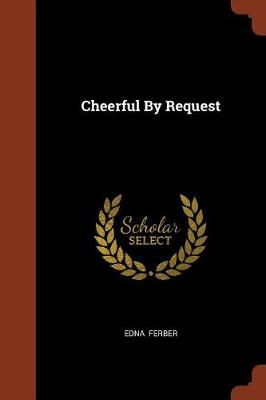 Cheerful by Request by Edna Ferber