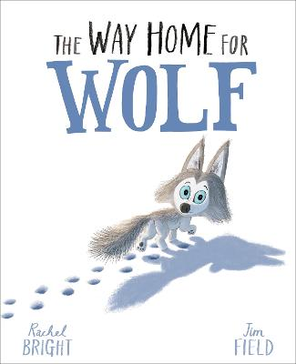 The Way Home For Wolf by Rachel Bright