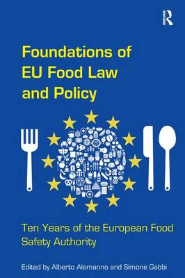 Foundations of EU Food Law and Policy by Alberto Alemanno
