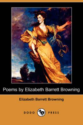 Poems by Elizabeth Barrett Browning (Dodo Press) book