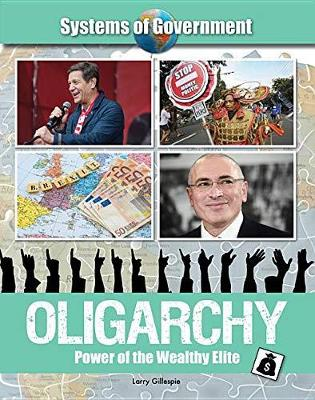 Oligarchy: Power of the Wealthy Elite by Larry Gillespies