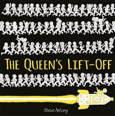 The Queen's Lift-Off by Steve Antony