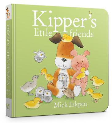 Kipper's Little Friends Board Book by Mick Inkpen