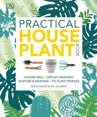 Practical Houseplant Book by Zia Allaway