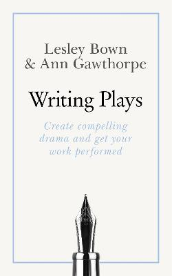 Masterclass: Writing Plays by Lesley Bown