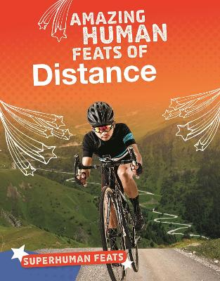 Amazing Human Feats of Distance by Matt Scheff