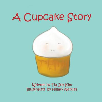 A Cupcake Story by Tia Joy Kim
