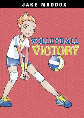 Volleyball Victory by ,Jake Maddox