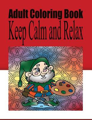 Adult Coloring Book Keep Calm and Relax by Robert Cox