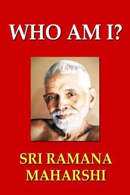 Who Am I? by Sri Ramana Maharshi