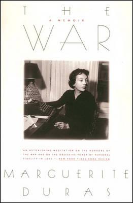 The War: A Memoir by Marguerite Duras
