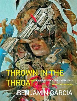 Thrown in the Throat by Benjamin Garcia