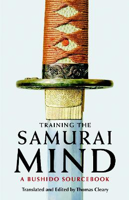 Training The Samurai Mind by Thomas Cleary