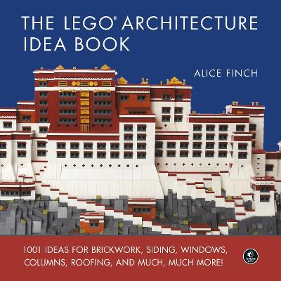 The Lego Architecture Ideas Book by Alice Finch