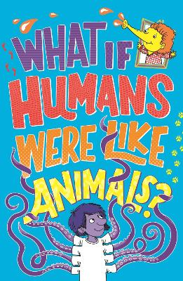 What If Humans Were Like Animals? by Marianne Taylor
